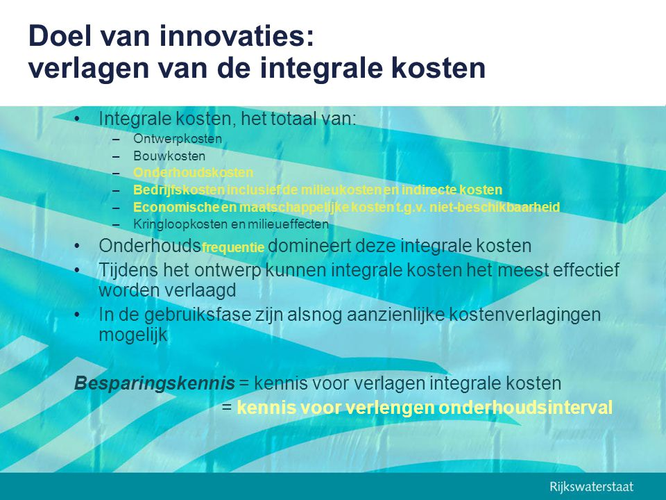 Doel van innovaties: verlagen van de integrale kosten