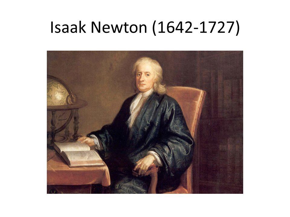 Isaak Newton (1642-1727)