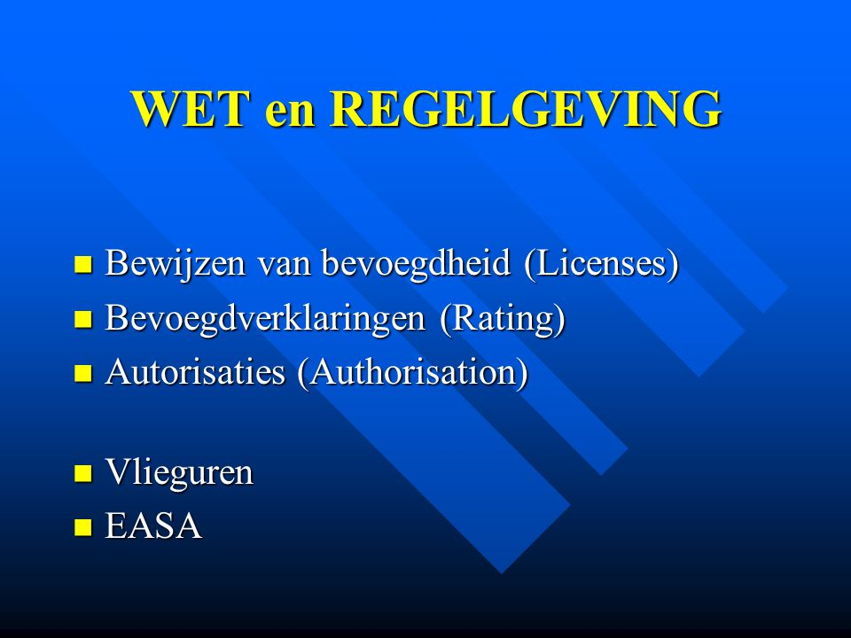 WET en REGELGEVING Bewijzen van bevoegdheid (Licenses)