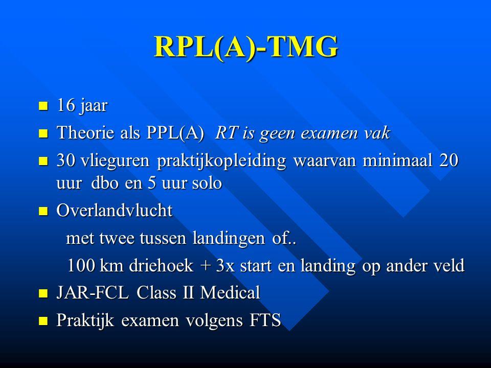 RPL(A)-TMG 16 jaar Theorie als PPL(A) RT is geen examen vak