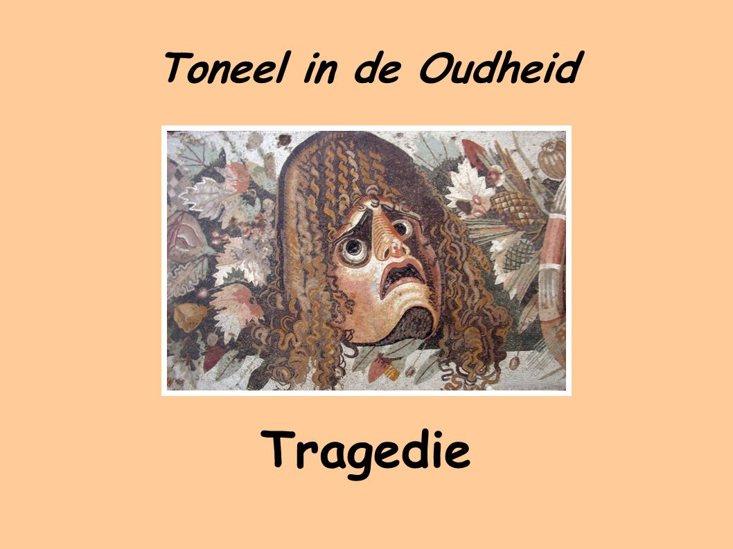 Toneel in de Oudheid Tragedie