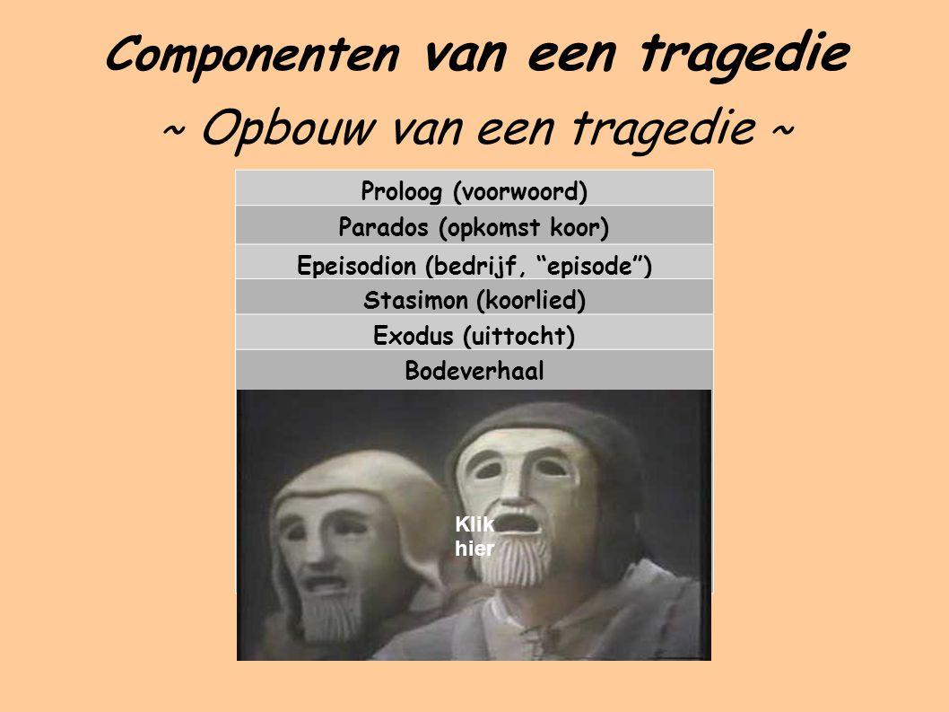 Componenten van een tragedie ~ Opbouw van een tragedie ~