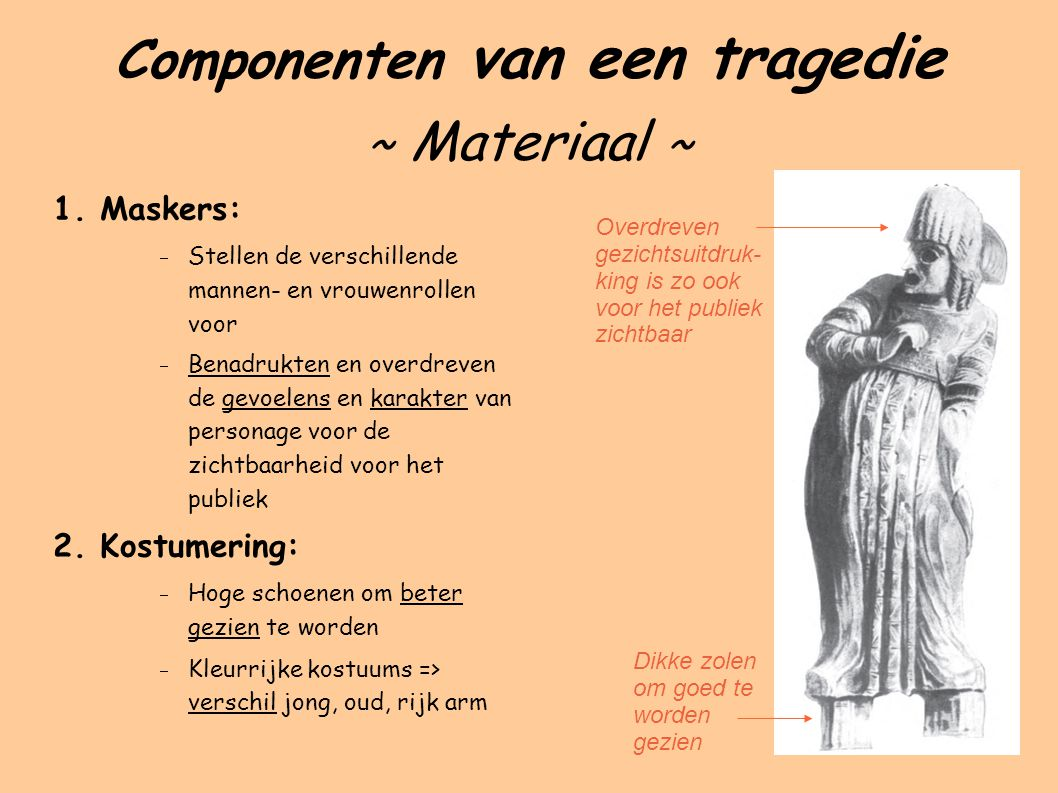 Componenten van een tragedie ~ Materiaal ~