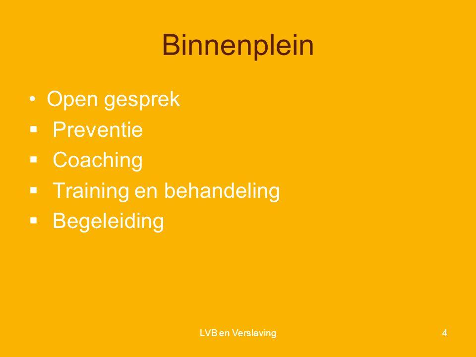 Binnenplein Open gesprek Preventie Coaching Training en behandeling