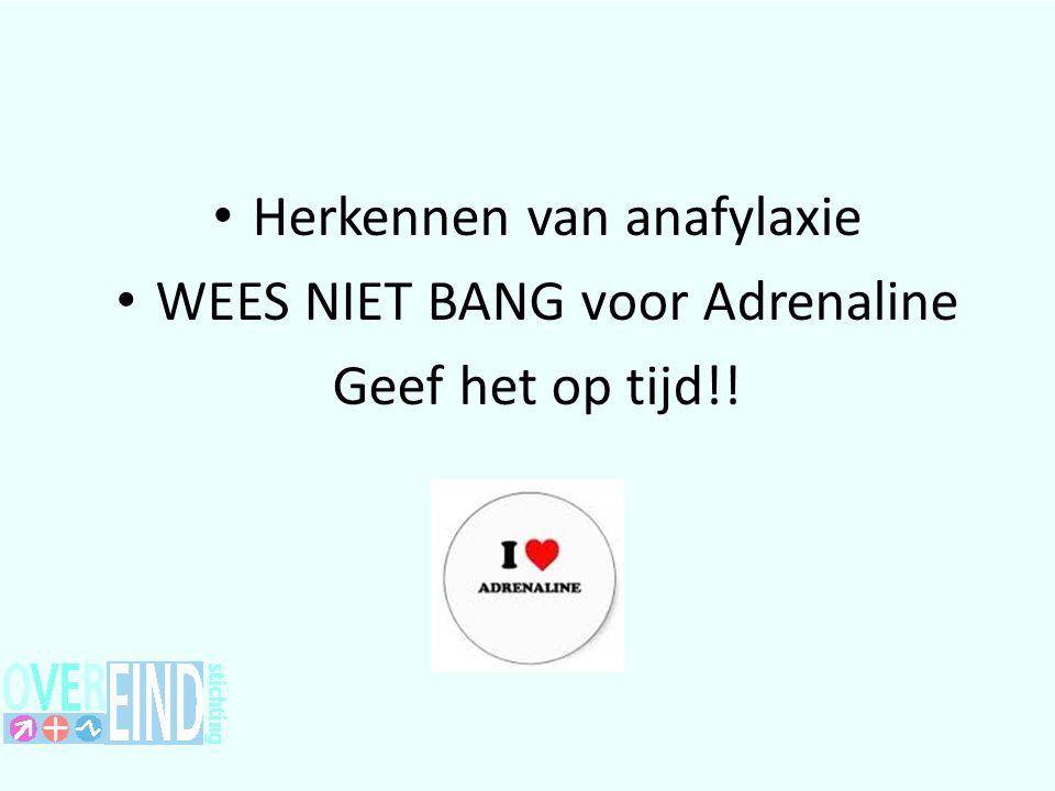 Herkennen van anafylaxie WEES NIET BANG voor Adrenaline