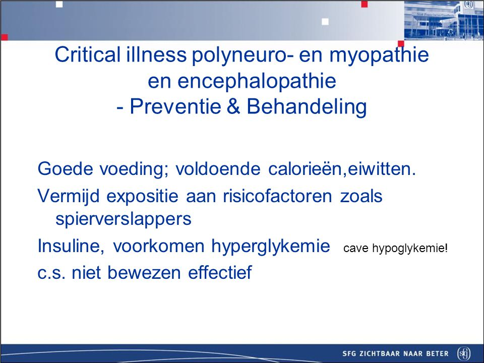 Critical illness polyneuro- en myopathie en encephalopathie - Preventie & Behandeling