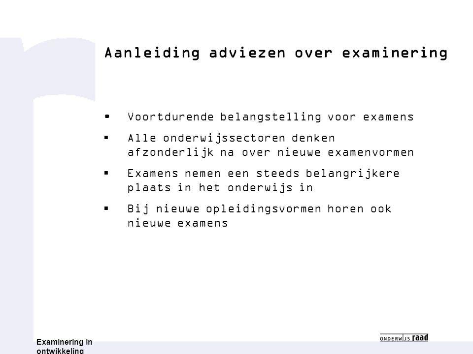 Aanleiding adviezen over examinering