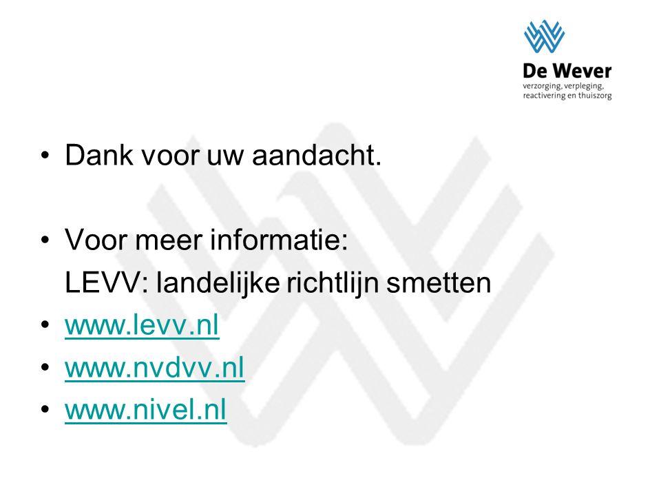 Dank voor uw aandacht. Voor meer informatie: LEVV: landelijke richtlijn smetten. www.levv.nl. www.nvdvv.nl.
