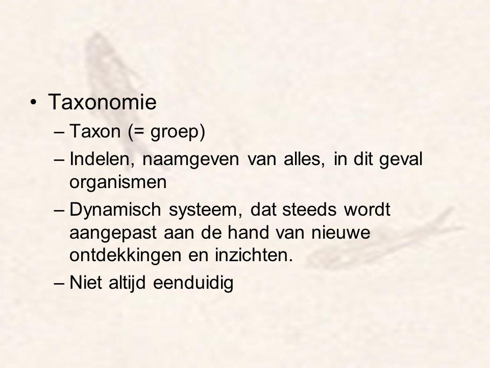 Taxonomie Taxon (= groep)