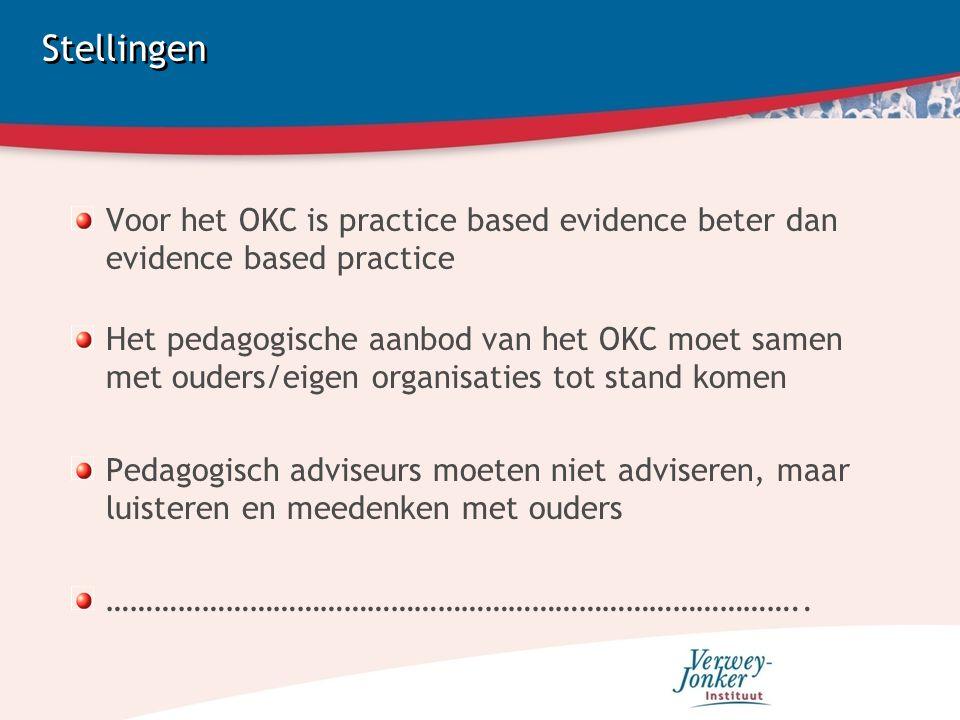 Stellingen Voor het OKC is practice based evidence beter dan evidence based practice.