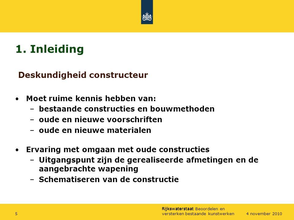 1. Inleiding Deskundigheid constructeur Moet ruime kennis hebben van: