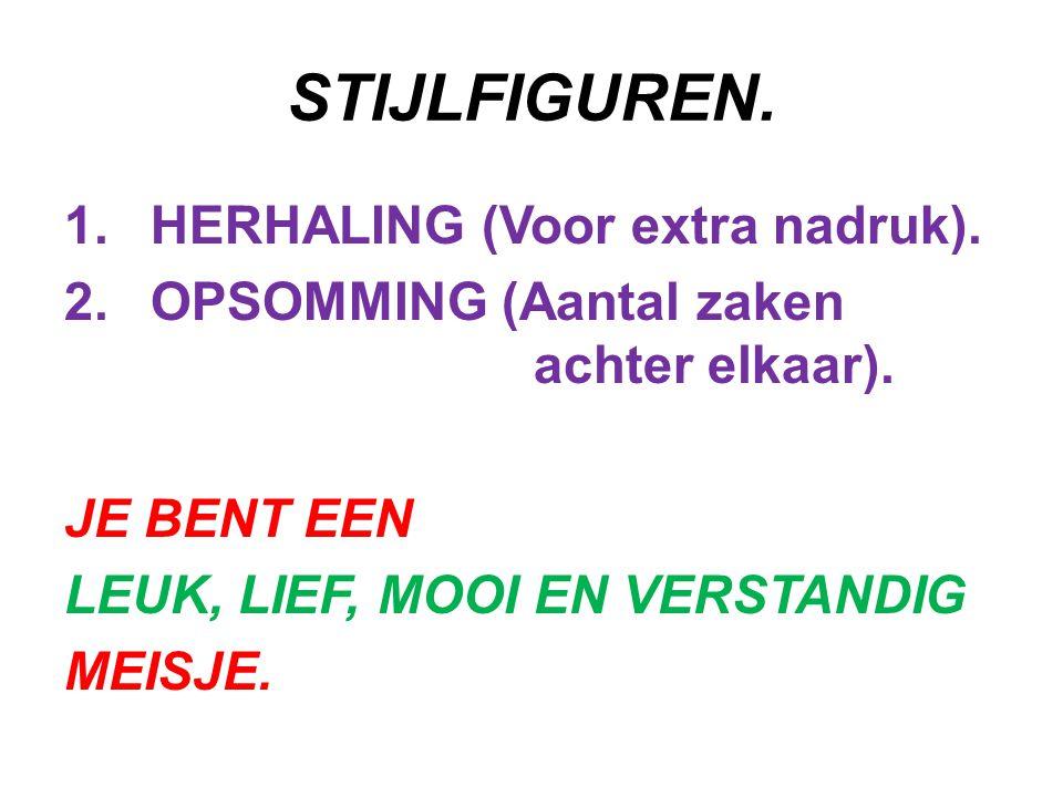 STIJLFIGUREN. HERHALING (Voor extra nadruk).