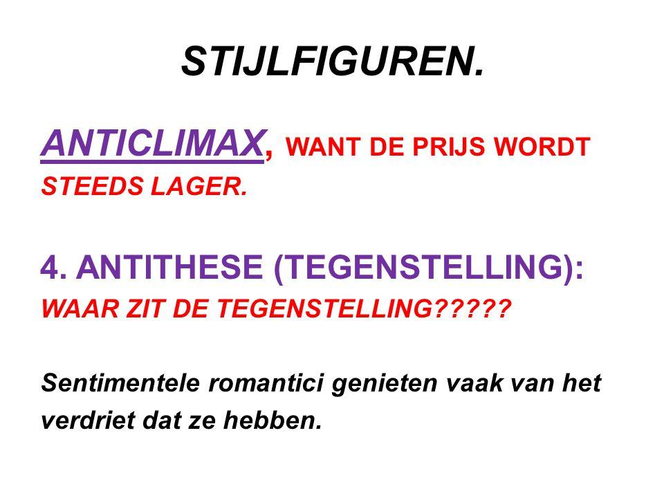 STIJLFIGUREN. ANTICLIMAX, WANT DE PRIJS WORDT