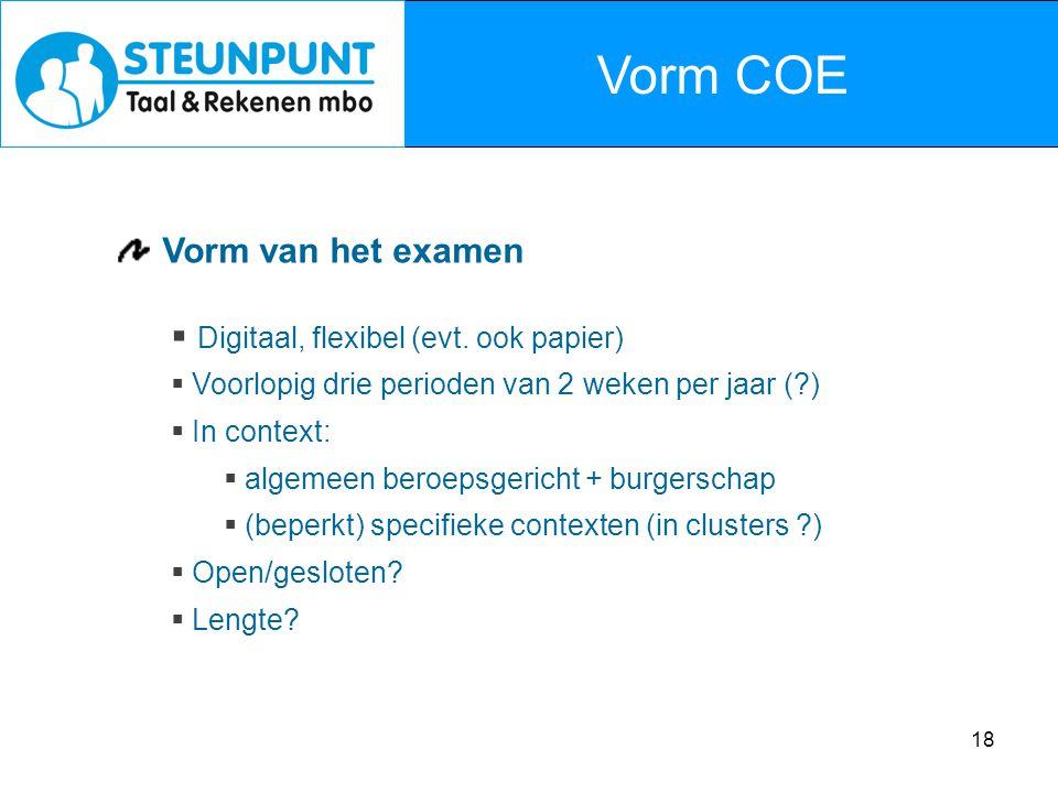 Vorm COE Vorm van het examen Digitaal, flexibel (evt. ook papier)