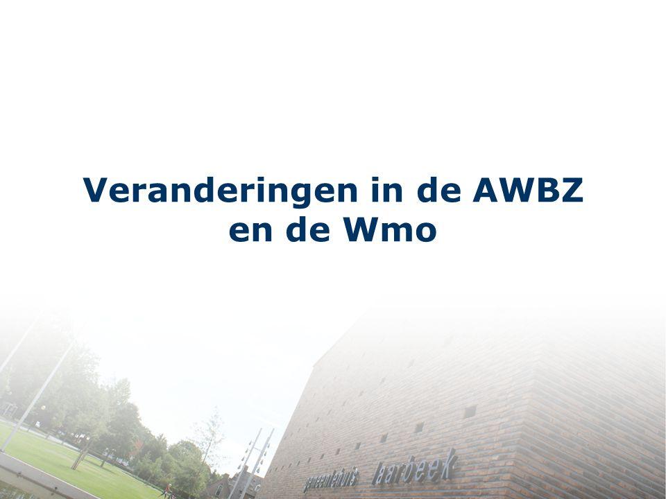 Veranderingen in de AWBZ en de Wmo