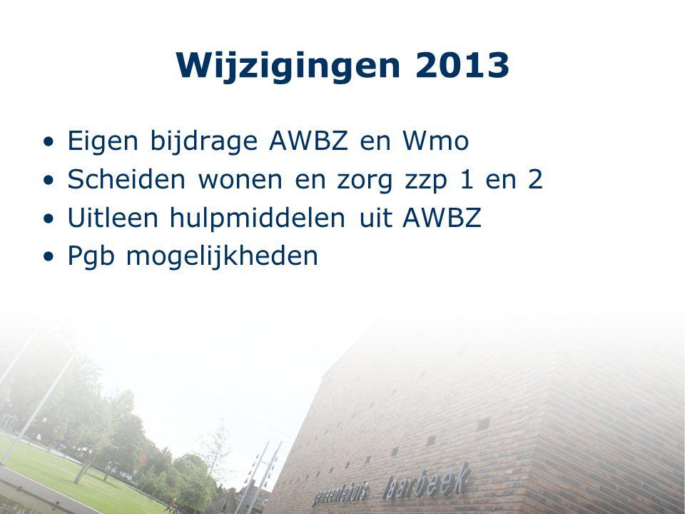 Wijzigingen 2013 Eigen bijdrage AWBZ en Wmo
