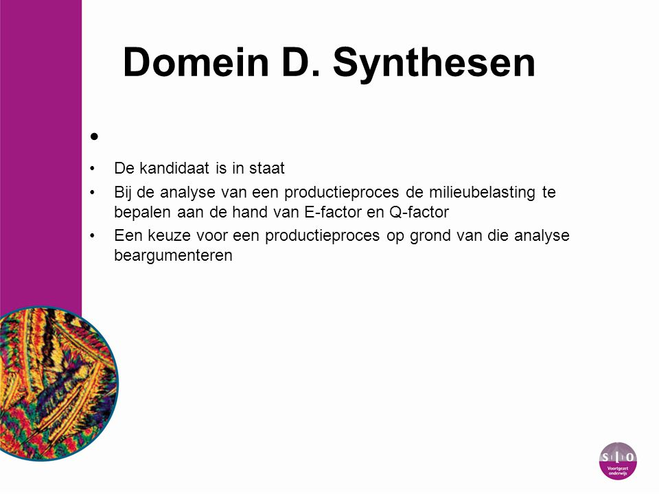 Domein D. Synthesen De kandidaat is in staat