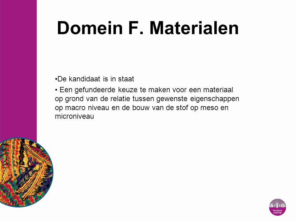Domein F. Materialen De kandidaat is in staat