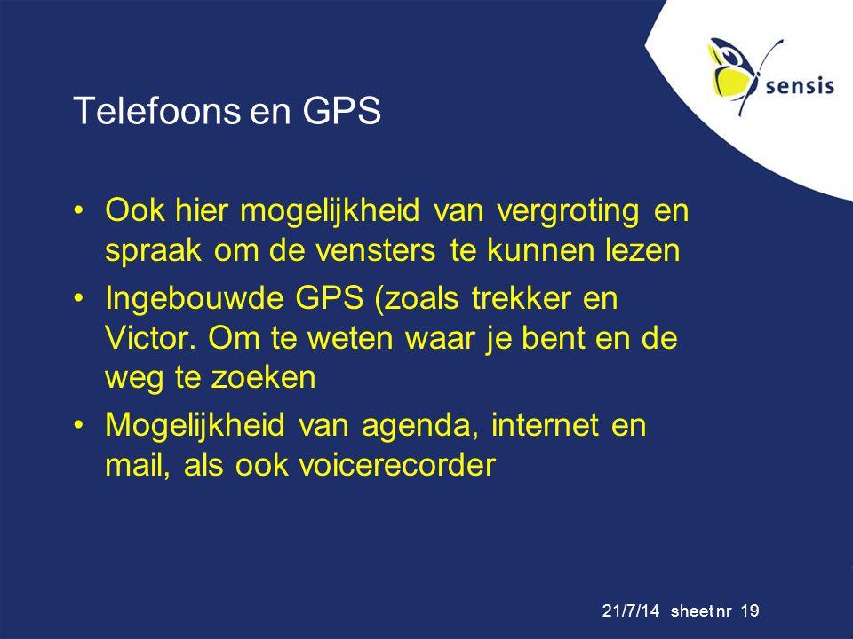 Telefoons en GPS Ook hier mogelijkheid van vergroting en spraak om de vensters te kunnen lezen.