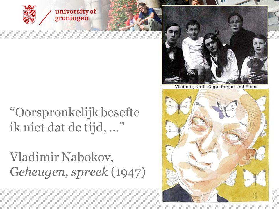 4/4/2017 Oorspronkelijk besefte ik niet dat de tijd, … Vladimir Nabokov, Geheugen, spreek (1947)