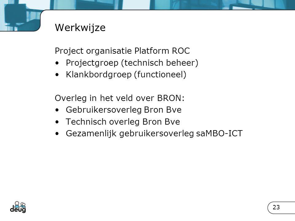 Werkwijze Project organisatie Platform ROC