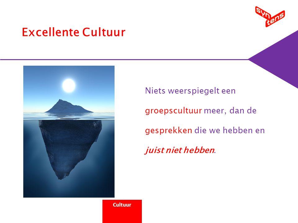 Excellente Cultuur Niets weerspiegelt een groepscultuur meer, dan de