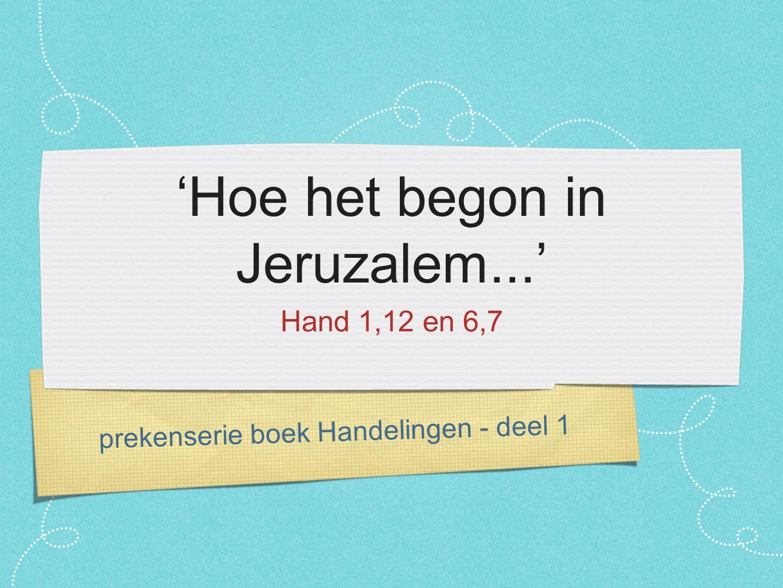 'Hoe het begon in Jeruzalem...'