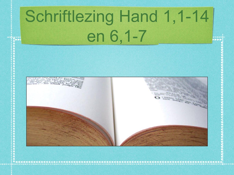 Schriftlezing Hand 1,1-14 en 6,1-7