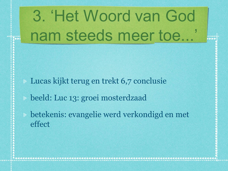 3. 'Het Woord van God nam steeds meer toe...'