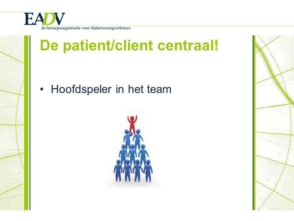 De patient/client centraal!
