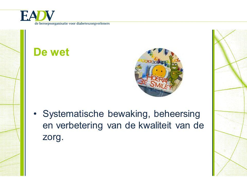 De wet Systematische bewaking, beheersing en verbetering van de kwaliteit van de zorg. Kwaliteitswet zorginstellingen.