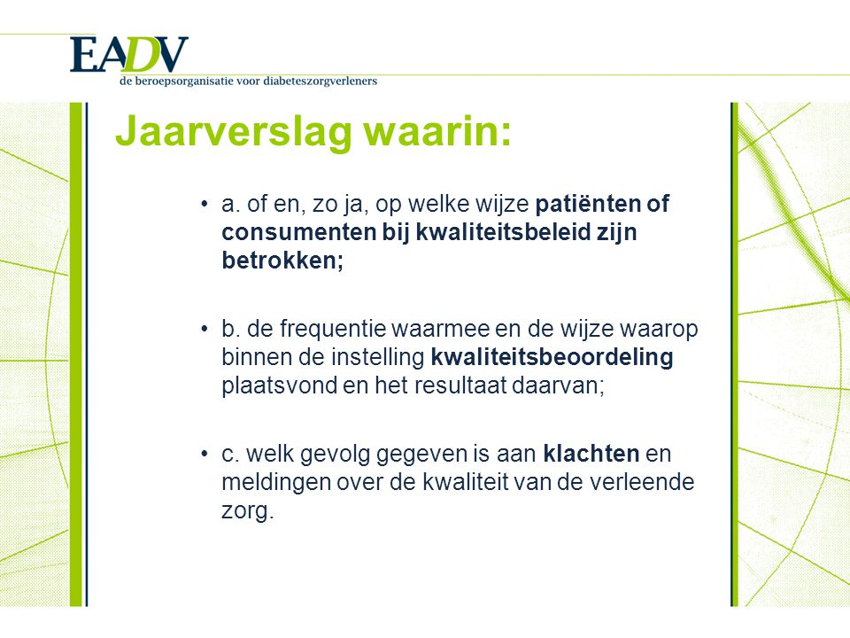 Jaarverslag waarin: a. of en, zo ja, op welke wijze patiënten of consumenten bij kwaliteitsbeleid zijn betrokken;