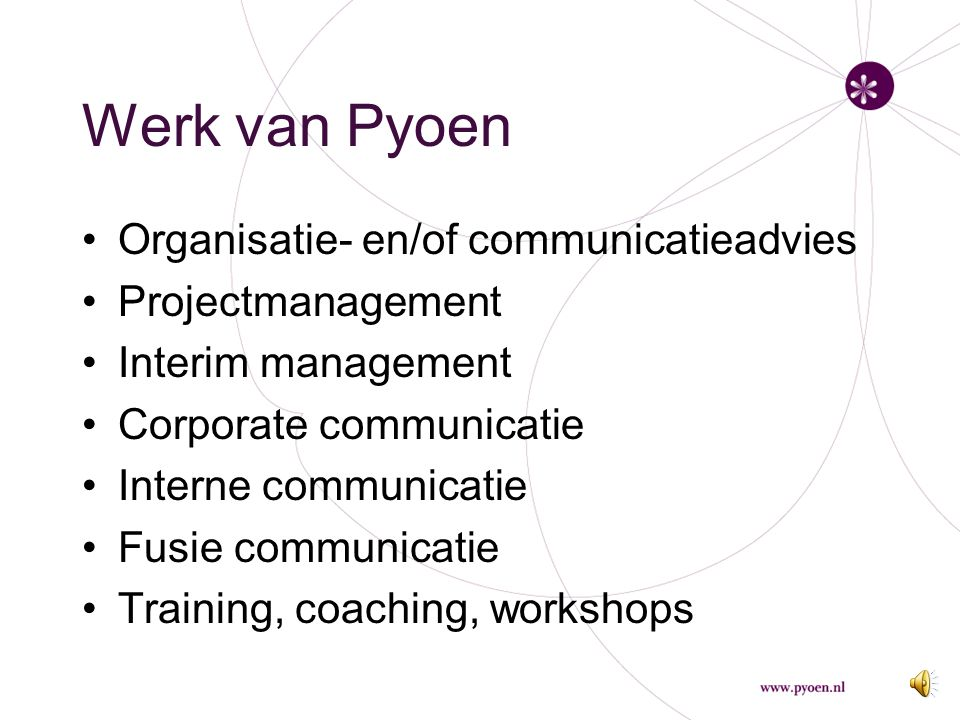 Werk van Pyoen Organisatie- en/of communicatieadvies Projectmanagement