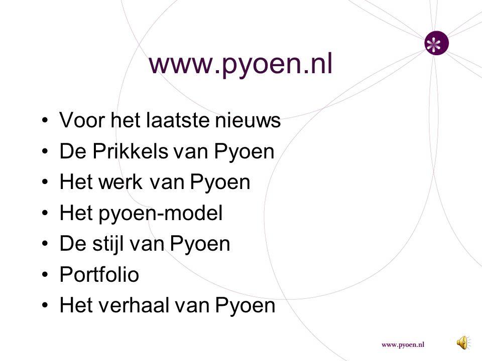 www.pyoen.nl Voor het laatste nieuws De Prikkels van Pyoen