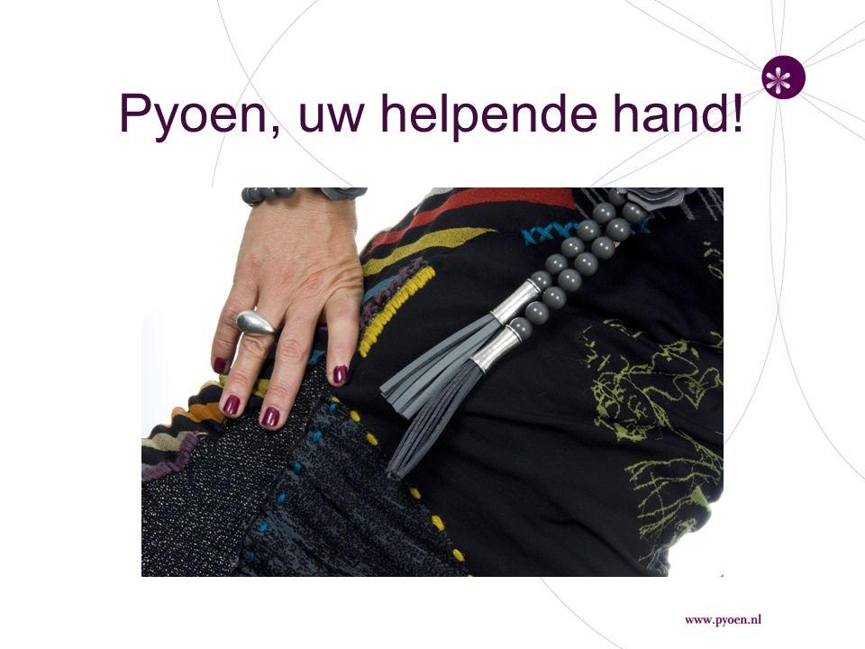 Pyoen, uw helpende hand!