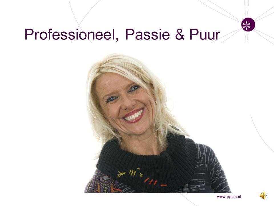 Professioneel, Passie & Puur