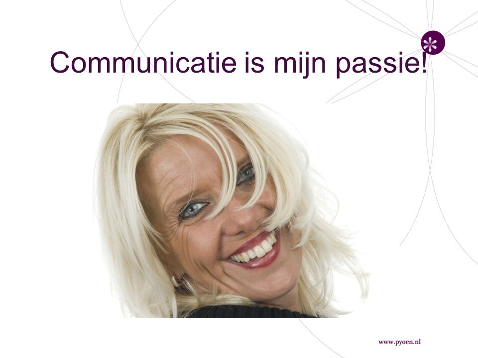 Communicatie is mijn passie!