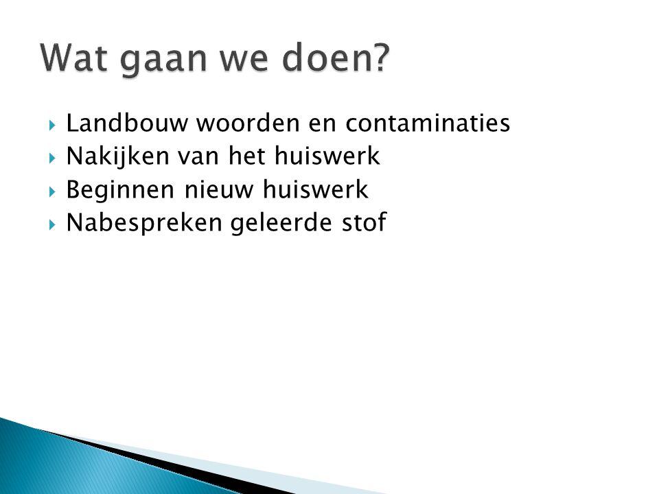 Wat gaan we doen Landbouw woorden en contaminaties