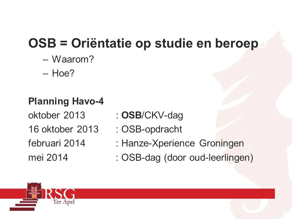 havo OSB = Oriëntatie op studie en beroep Waarom Hoe Planning Havo-4