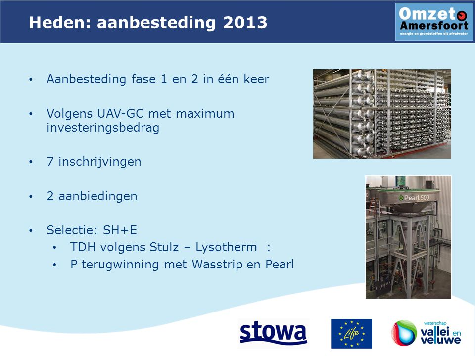 Heden: aanbesteding 2013 Aanbesteding fase 1 en 2 in één keer