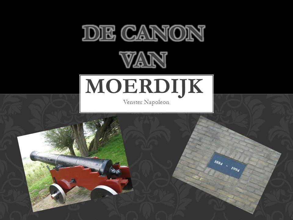 De canon van moerdijk Venster Napoleon