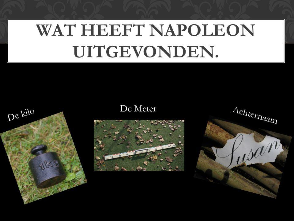 Wat heeft Napoleon uitgevonden.