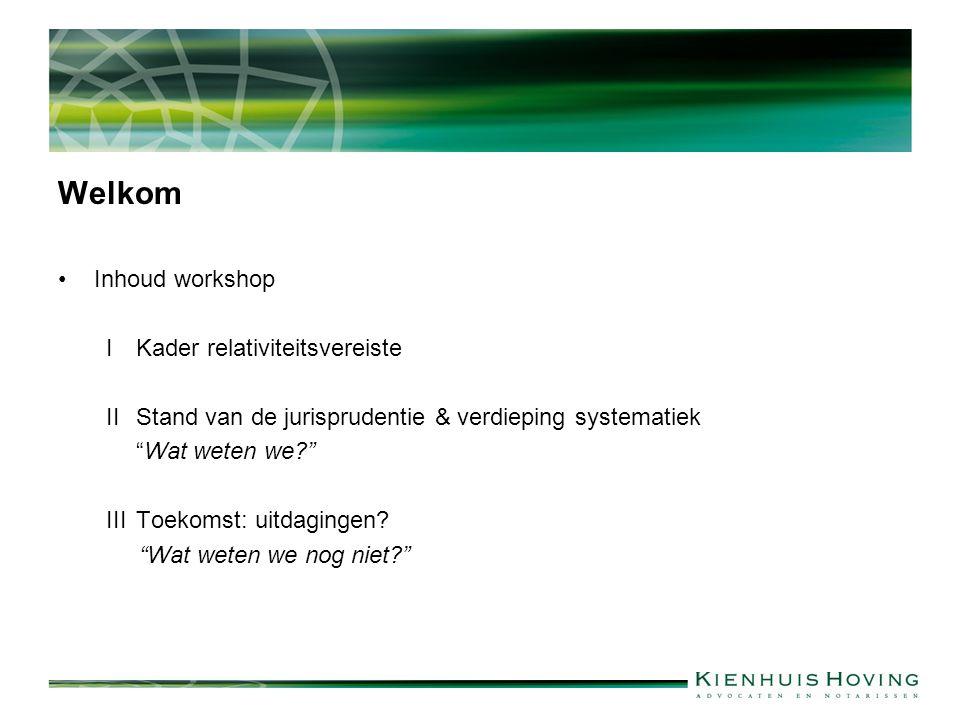 Welkom Inhoud workshop I Kader relativiteitsvereiste