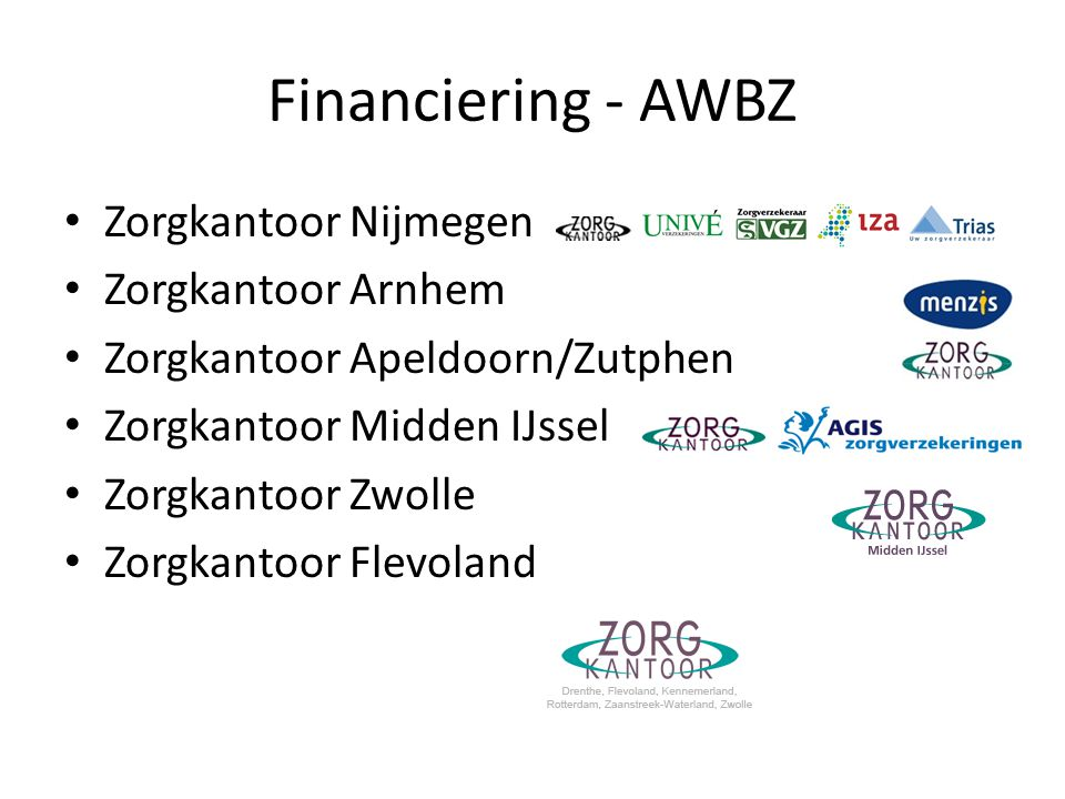 Financiering - AWBZ Zorgkantoor Nijmegen Zorgkantoor Arnhem