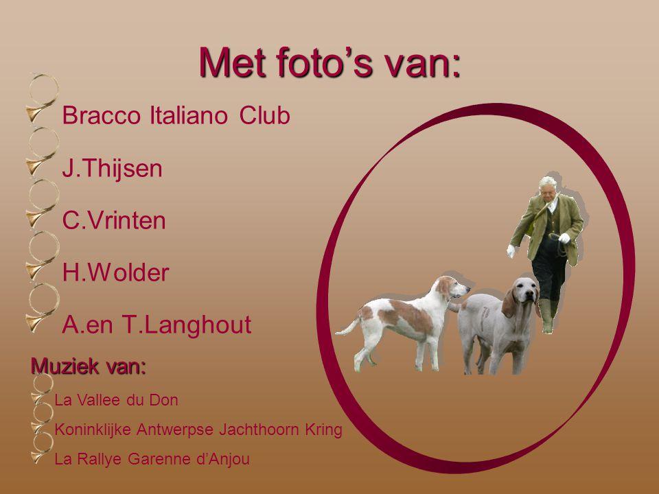 Met foto's van: Bracco Italiano Club J.Thijsen C.Vrinten H.Wolder