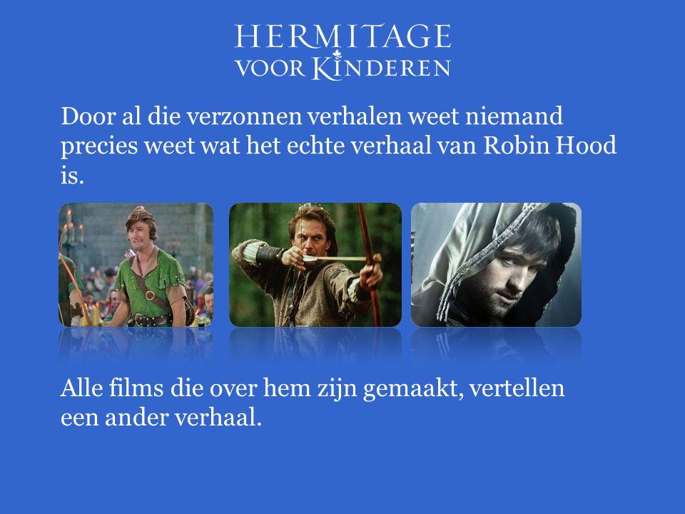 Door al die verzonnen verhalen weet niemand precies weet wat het echte verhaal van Robin Hood is.