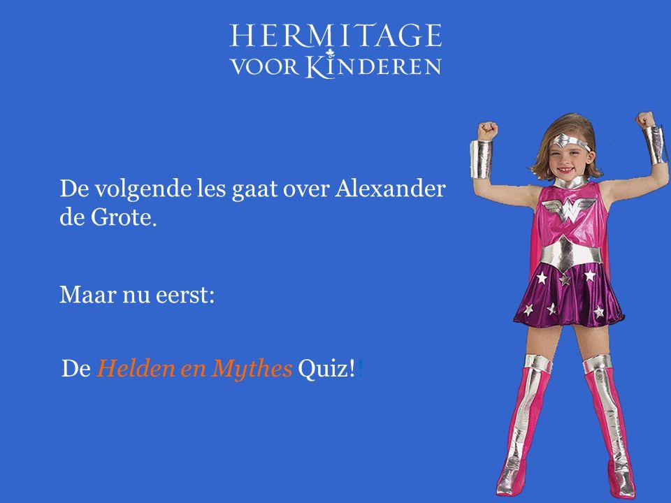 De volgende les gaat over Alexander de Grote.
