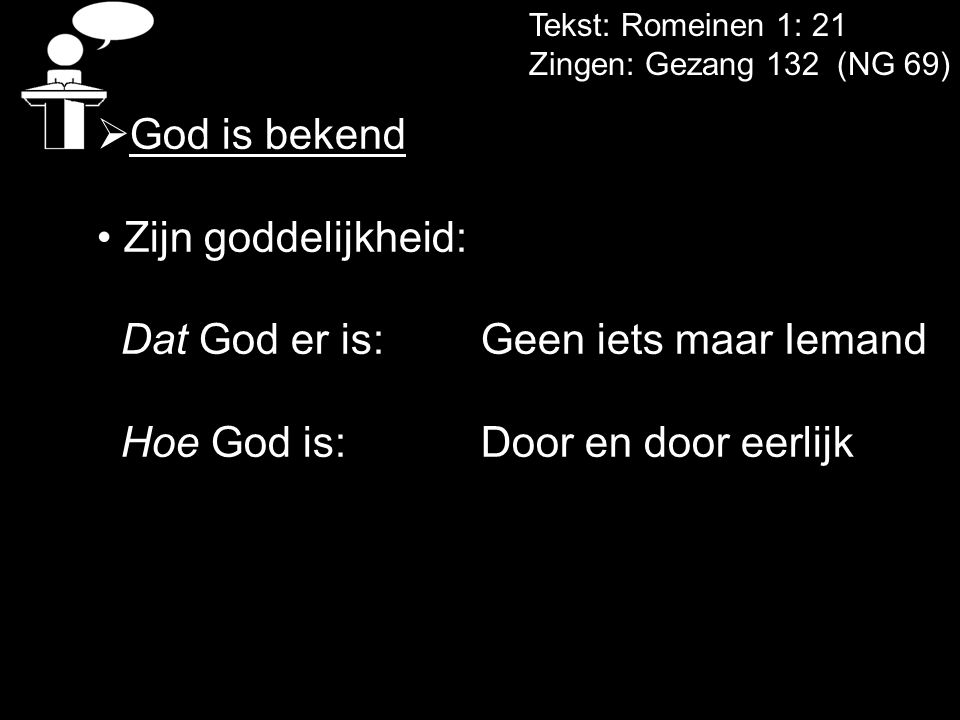 Dat God er is: Geen iets maar Iemand Hoe God is: Door en door eerlijk