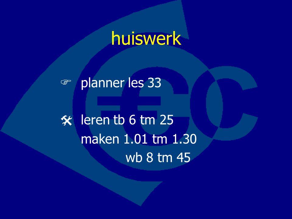huiswerk  planner les 33  leren tb 6 tm 25 maken 1.01 tm 1.30
