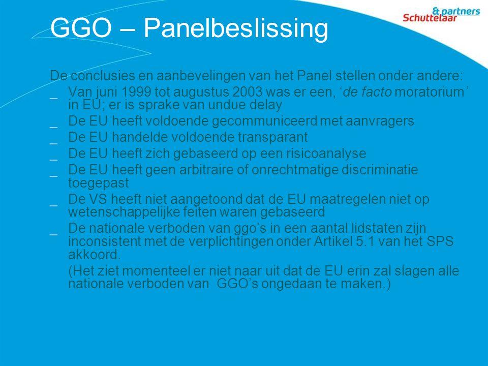 GGO – Panelbeslissing De conclusies en aanbevelingen van het Panel stellen onder andere: